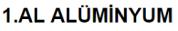 1. Al Alüminyum Ltd. Şti.