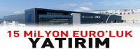 15 Milyon Euro'luk Yatırım